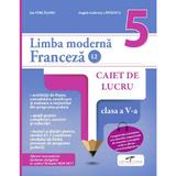 Limba franceza - Clasa 5 L2 - Caiet - Ion Farcasanu, Angela-Gabriela Lapadatu, editura Cd Press