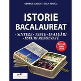 Istorie Bacalaureat - Sinteze. Teste. Evaluari. Eseuri rezolvate - George Marcu, Stan Stoica, editura Cd Press