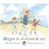 Mergem la vanatoare de ursi - Michael Rosen, Helen Oxenbury, editura Cartea Copiilor