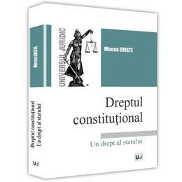 Dreptul constitutional - Mircea Criste, editura Universul Juridic