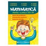 Matematica - Clasa 3-4 - Tipuri de probleme. Metode de rezolvare. Teste de selectie - T. Stefanica, editura Carminis