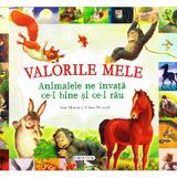 Valorile Mele. Animalele Ne Invata CE-I Bine Si CE-I Rau - Jose Moran, Ulises Wensell