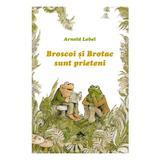 Broscoi si Brotac sunt prieteni - Arnold Lobel, editura Cartea Copiilor