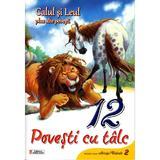12 povesti cu talc - Calul si Leul plus alte povesti, editura Unicart