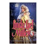 Emma si banditul cel rau - Linda Lael Miller, editura Miron