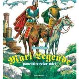 Mari legende povestite celor mici - Ramira Moise, editura Nomina