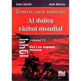 Al Doilea Razboi Mondial Vol. VI - Zorin Zamfir, Jean Banciu, editura Universul Juridic
