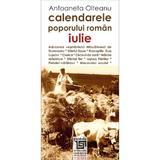 Calendarele Poporului Roman - Iulie - Antoaneta Olteanu, editura Paideia