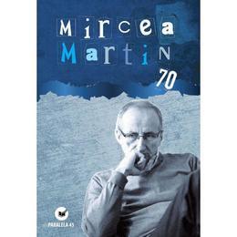 70 - Mircea Martin, editura Paralela 45