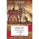 Du-te si pune un strajer - Harper Lee, editura Polirom