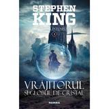 Vrajitorul si globul de cristal (Seria Turnul intunecat, partea a IV-a, 2018) - Stephen King - editura Nemira