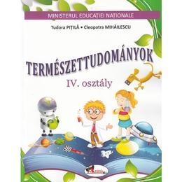 Stiinte ale naturii - Clasa 4 - Manual (Lb. Maghiara) - Tudora Pitila, Cleopatra Mihailescu, editura Aramis