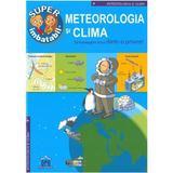 Meteorologia si clima. Sa intelegem totul dintr-o privire, editura Didactica Publishing House