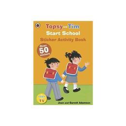 Start School: A Ladybird Topsy and Tim Sticker Activity Book, editura Ladybird Books