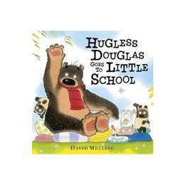 Hugless Douglas Goes to Little School, editura Hachette Kids Hodder Children