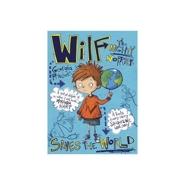 wilf the mighty worrier saves the world editura quercus publishing