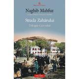 Strada zaharului - Trilogia Cairoului Vol. 3 - Naghib Mahfuz, editura Polirom